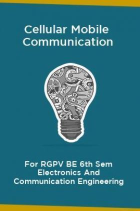 Cellular Mobile  Communication For RGPV BE 6th Sem Electronics And Communication Engineering
