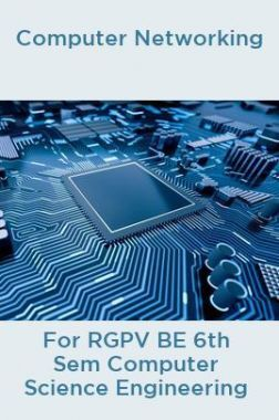 Computer Networking For RGPV BE 6th Sem Computer Science Engineering