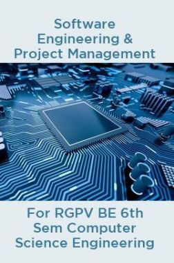 Download Software Engineering & Project Management For RGPV BE 6th Sem  Computer Science Engineering by Prepared By Top Faculties Of RGPV PDF Online