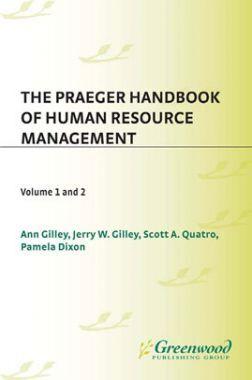 The Praeger Handbook Of Human Resource Management