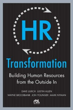HR Transformation Building Human Resources From The Outside In