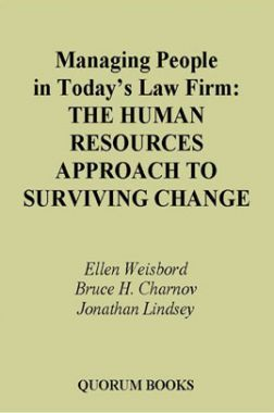 Managing People In Today's Law Firm The Human Resources Approach To Surviving Change