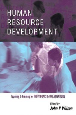Human Resource Development Learning For Individuals And Organizations 1st Edition