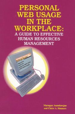 Personal Web Usage In The Workplace A Guide To Effective Human Resources Management