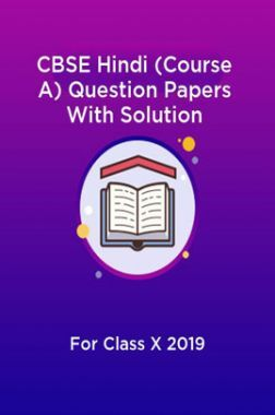 CBSE Hindi (Course A) Question Papers With Solution For Class X 2019