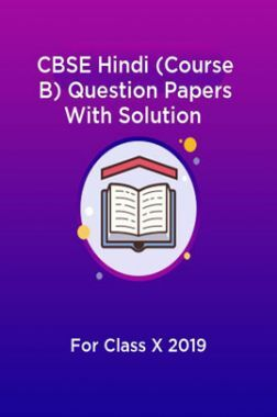 CBSE Hindi (Course B) Question Papers With Solution For Class X 2019