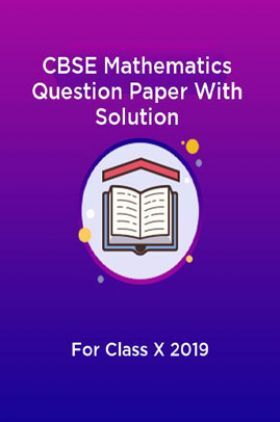 CBSE Mathematics Question Paper With Solution For Class-X 2019