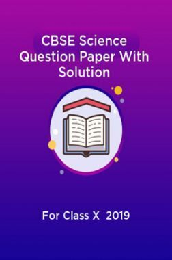 CBSE Science Question Paper With Solution For Class-X 2019