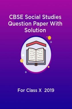 CBSE Social Studies Question Paper With Solution For Class-X 2019