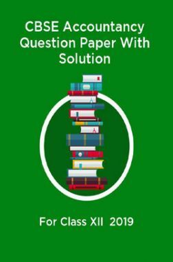 CBSE Accountancy Question Paper With Solution For Class-XII 2019