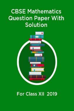 CBSE Mathematics Question Paper With Solution For Class-XII 2019
