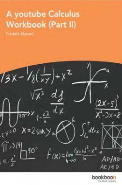 A Youtube Calculus Workbook Part-II