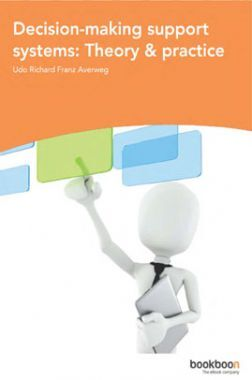 Decision Making Support Systems Theory And Practice