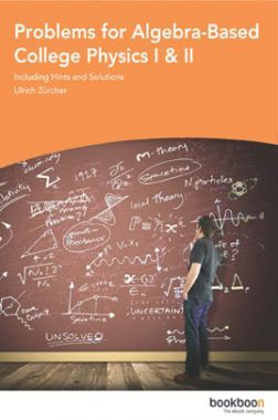 Problems For Algebra-Based College Physics I & II