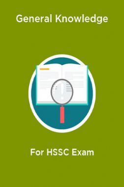 General Knowledge For HSSC Exam