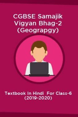 CGBSE Samajik Vigyan Bhag-2 (Geograpgy) Textbook In Hindi  For Class-6 (2019-2020)