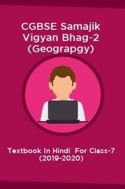 CGBSE Samajik Vigyan Bhag-2 (Geograpgy) Textbook In Hindi  For Class-7 (2019-2020)
