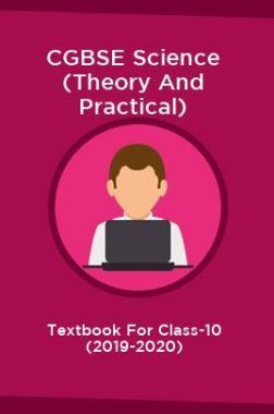 CGBSE Science (Theory And Practical) Textbook For Class-10 (2019-2020)