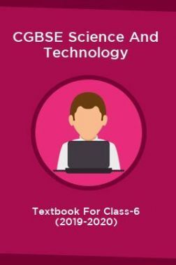 CGBSE Science And Technology Textbook For Class-6 (2019-2020)