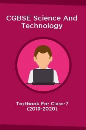 CGBSE Science And Technology Textbook For Class-7 (2019-2020)