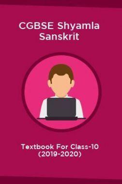 CGBSE Shyamla Sanskrit Textbook For Class-10 (2019-2020)