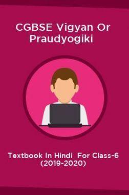 CGBSE Vigyan Or Praudyogiki Textbook In Hindi  For Class-6 (2019-2020)