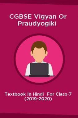 CGBSE Vigyan Or Praudyogiki Textbook In Hindi  For Class-7 (2019-2020)