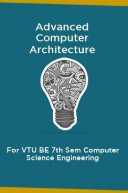 Advanced Computer Architecture For VTU BE 7th Sem Computer Science Engineering
