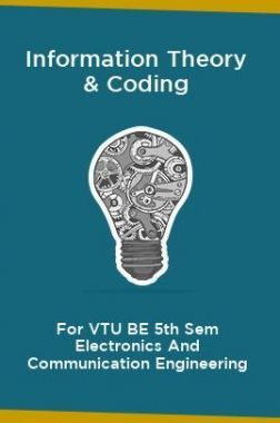 Information Theory & Coding For VTU BE 5th Sem Electronics And Communication Engineering