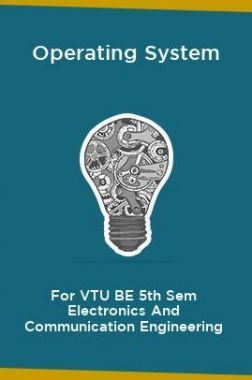Operating System For VTU BE 5th Sem Electronics And Communication Engineering