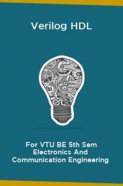 Verilog HDL For VTU BE 5th Sem Electronics And Communication Engineering