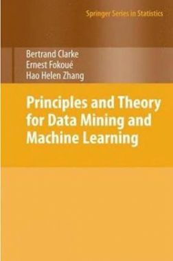 Principles And Theory For Data Mining And Machine Learning