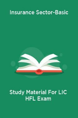 Insurance Sector-Basic Study Material For LIC HFL Exam