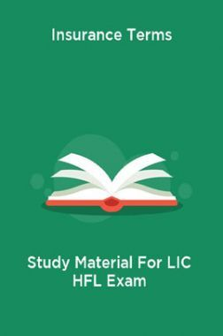 Insurance Terms Study Material For LIC HFl Exam