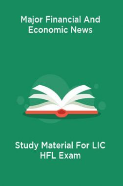 Major Financial And Economic News Study Material For LIC HFL Exam