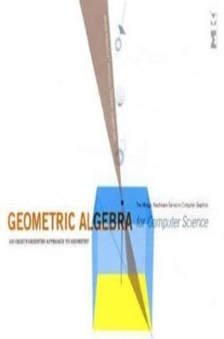 Geometric Algebra For Computer Science