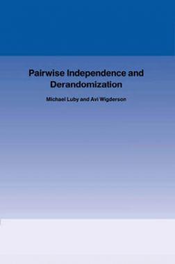 Pairwise Independence And Derandomization