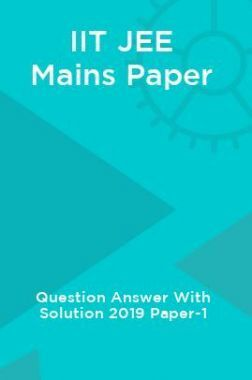 IIT JEE Mains Paper Question Answer With Solution 2019 Paper-1