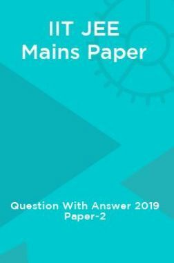 IIT JEE Mains Paper Question With Answer 2019 Paper-2