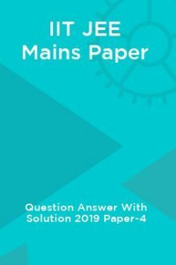 IIT JEE Mains Paper Question Answer With Solution 2019 Paper-4