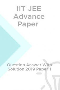 IIT JEE Advance Paper Question Answer With Solution 2019 Paper-1