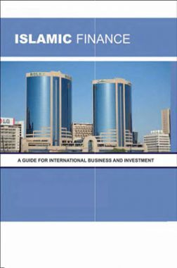 Islamic Finance A Guide For International Business And Investment