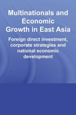 Multinationals And Economic Growth In East Asia