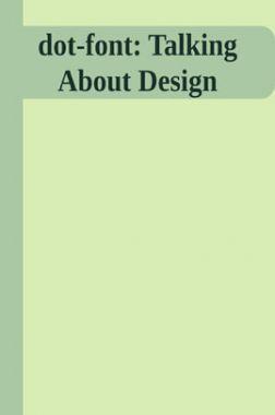 Dot Font Talking About Design