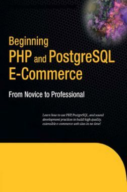Beginning PHP And Postgre SQL E-Commerce