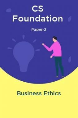 CS Foundation Paper-2 Business Ethics