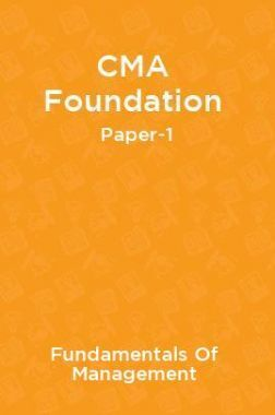 CMA Foundation Paper-1 Fundamentals Of Management