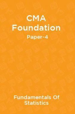 CMA Foundation Paper-4 Fundamentals Of Statistics