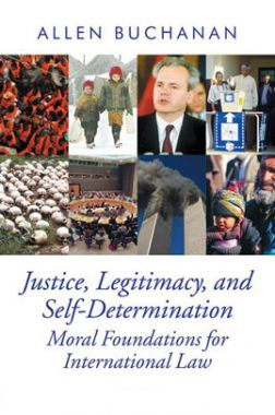 Justice, Legitimacy, And Self-Determination