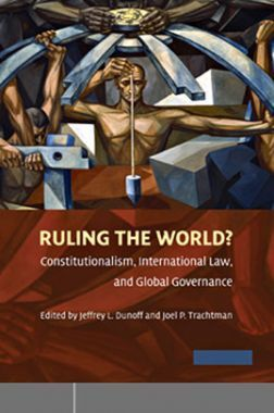 Ruling The World Constitutionalism, International Law, And Global Governance